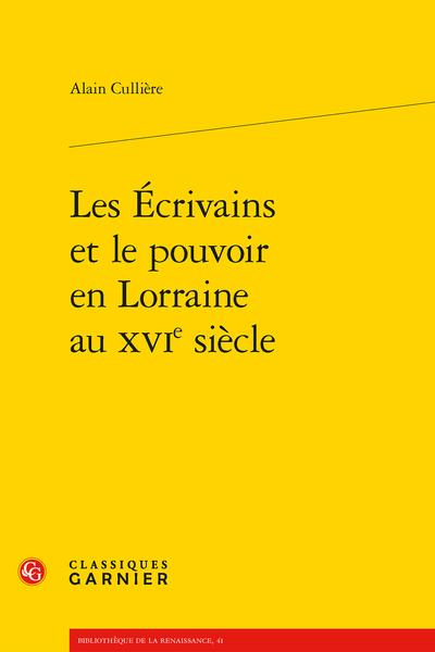 Les Écrivains et le pouvoir en Lorraine au XVIe siècle