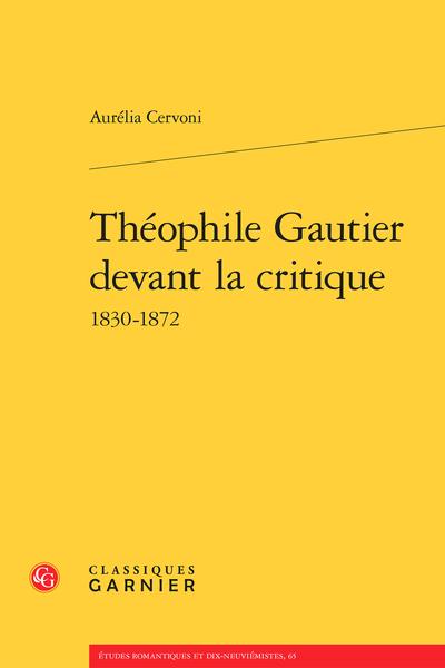 Théophile Gautier devant la critique 1830-1872