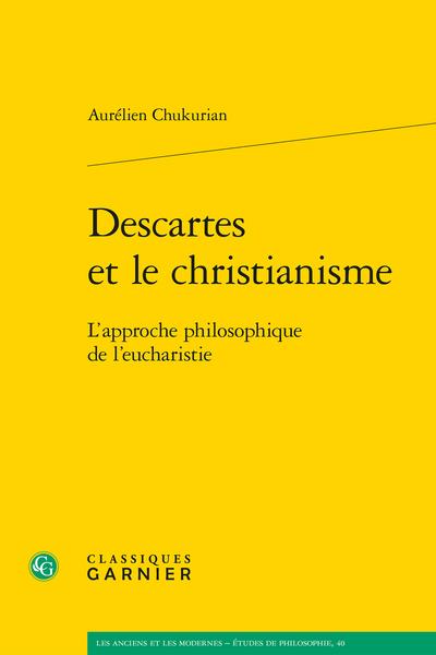 Descartes et le christianisme. L'approche philosophique de l'eucharistie