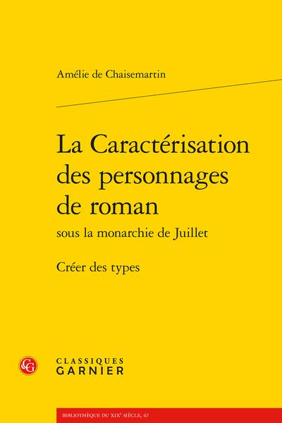 La Caractérisation des personnages de roman sous la monarchie de Juillet. Créer des types - Introduction