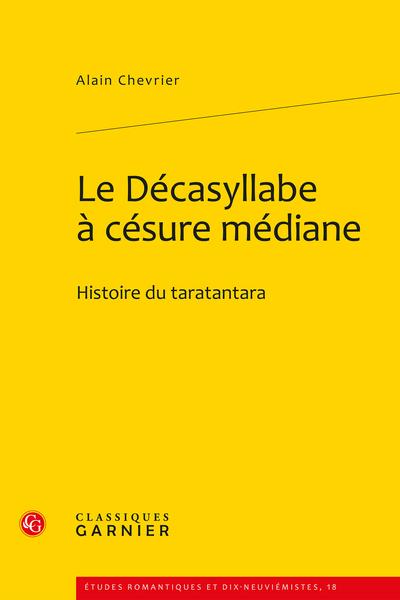 Le Décasyllabe à césure médiane. Histoire du taratantara
