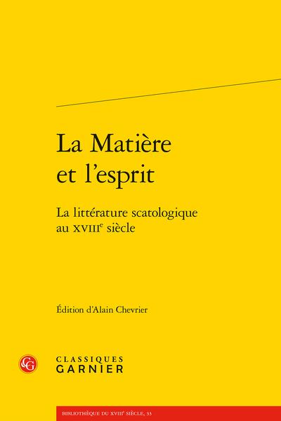 La Matière et l'esprit. La littérature scatologique au XVIIIe siècle