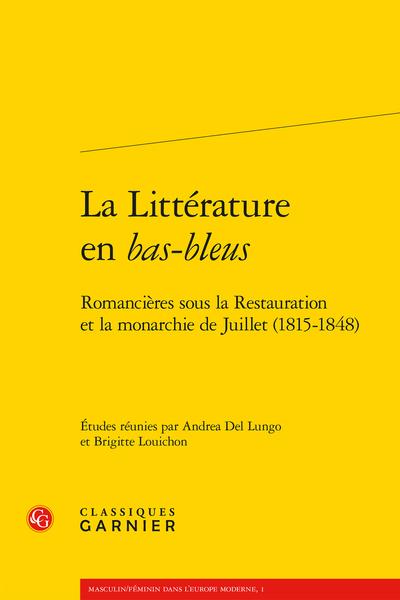 La Littérature en bas-bleus. Romancières sous la Restauration et la monarchie de Juillet (1815-1848)