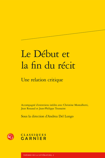 Le Début et la fin du récit. Une relation critique - Boucle épigraphique et téléologie romanesque
