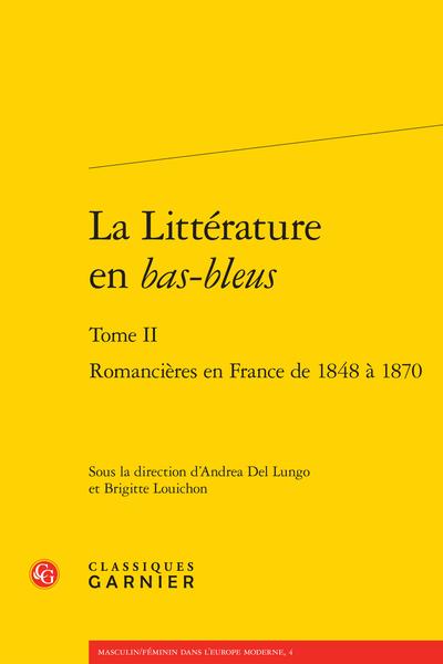 La Littérature en bas-bleus. Tome II. Romancières en France de 1848 à 1870