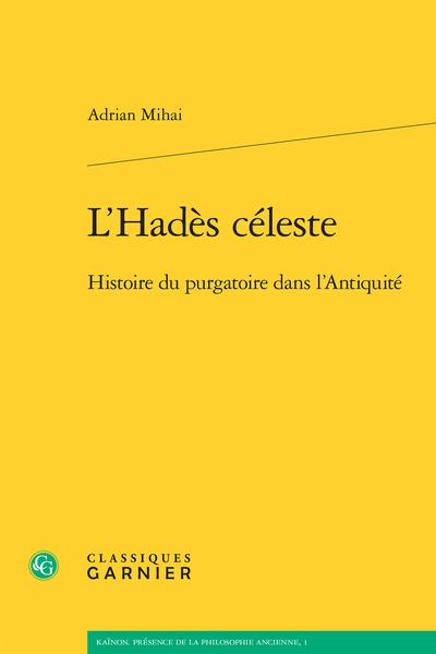 L'Hadès céleste. Histoire du purgatoire dans l'Antiquité - Annexe I