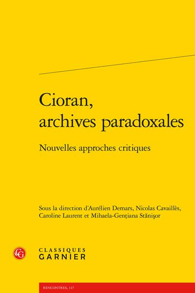 Cioran, archives paradoxales. Nouvelles approches critiques - Table des matières