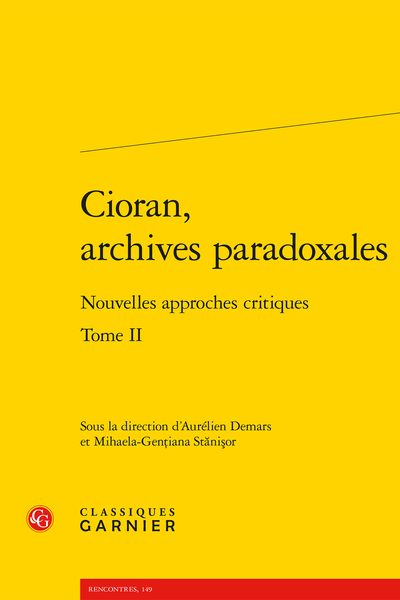 Cioran, archives paradoxales. Tome II. Nouvelles approches critiques - Index rerum