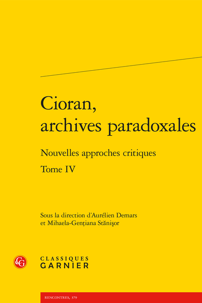 Cioran, archives paradoxales. Tome IV. Nouvelles approches critiques - Introduction