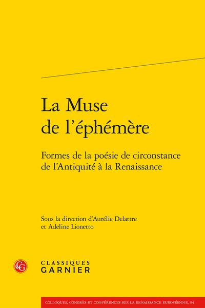 La Muse de l'éphémère. Formes de la poésie de circonstance de l'Antiquité à la Renaissance - Poésie encomiastique en l'honneur de femmes de lettres autour de 1550