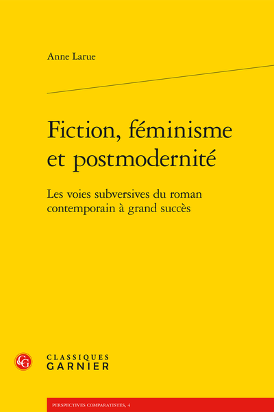 Fiction, féminisme et postmodernité. Les voies subversives du roman contemporain à grand succès - Conclusion