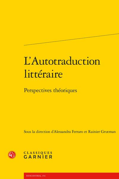 L'Autotraduction littéraire. Perspectives théoriques