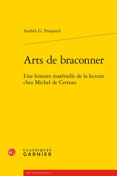 Arts de braconner. Une histoire matérielle de la lecture chez Michel de Certeau