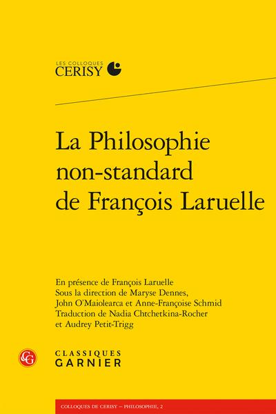 La Philosophie non-standard de François Laruelle