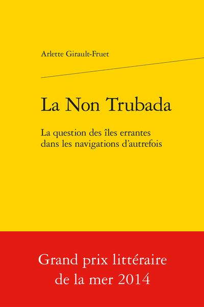La Non Trubada. La question des îles errantes dans les navigations d'autrefois