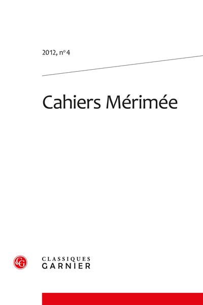 Cahiers Mérimée. 2012, n° 4. varia - Références esthétiques et auto-ironie dans Il viccolo di Madama Lucrezia de Mérimée