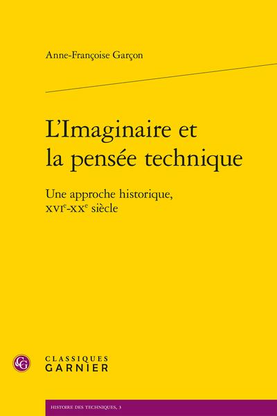 L'Imaginaire et la pensée technique. Une approche historique, XVIe-XXe siècle