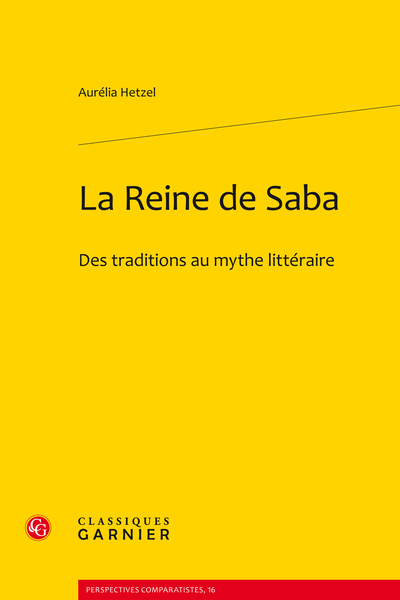 La Reine de Saba. Des traditions au mythe littéraire - Introduction