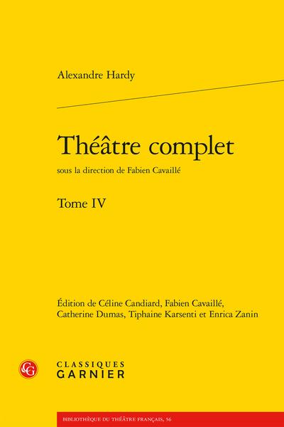 Théâtre complet. Tome IV - Établissement du texte et principes d'édition