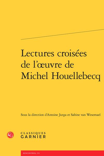 Lectures croisées de l'œuvre de Michel Houellebecq