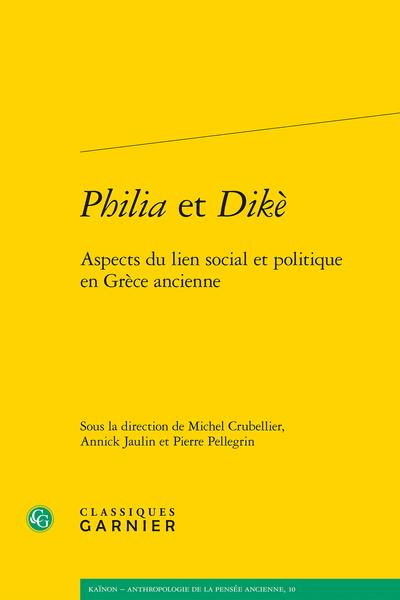 Philia et Dikè. Aspects du lien social et politique en Grèce ancienne