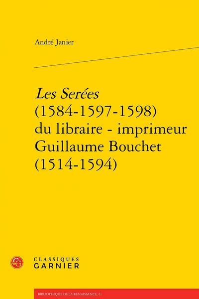 Les Serées (1584-1597-1598) du libraire - imprimeur Guillaume Bouchet (1514-1594)