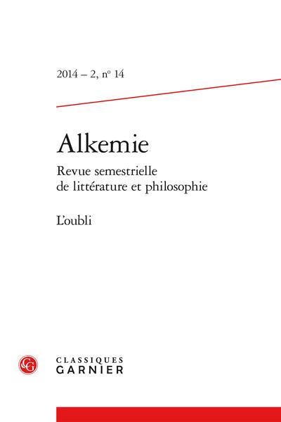 Alkemie. 2014 – 2 Revue semestrielle de littérature et philosophie, n° 14. L'oubli - Cinq poèmes