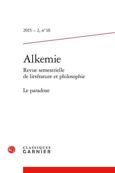 Alkemie. 2015 – 2 Revue semestrielle de littérature et philosophie, n° 16. Le paradoxe - « La nouvelle, c'est un peu ça : on entre par effraction dans la vie des gens et on en sort sur la pointe des pieds »