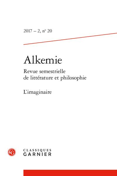 Alkemie. 2017 – 2 Revue semestrielle de littérature et philosophie, n° 20. L'imaginaire