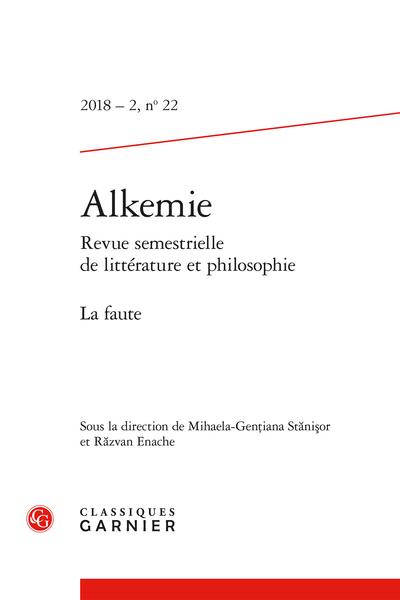 Alkemie. 2018 – 2 Revue semestrielle de littérature et philosophie, n° 22. La faute - Un point à l'horizon