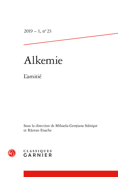 Alkemie. 2019 – 1 Revue semestrielle de littérature et philosophie, n° 23. L'amitié - Sommaire