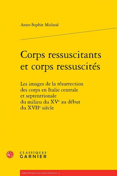 Corps ressuscitants et corps ressuscités. Les images de la résurrection des corps en Italie centrale et septentrionale du milieu du XVe au début du XVIIe siècle