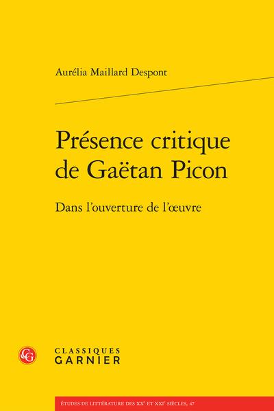 Présence critique de Gaëtan Picon. Dans l'ouverture de l'œuvre - Table des matières