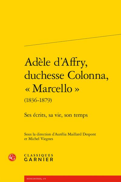 Adèle d'Affry, duchesse Colonna, « Marcello » (1836-1879). Ses écrits, sa vie, son temps - Table des matières