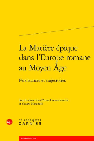 La Matière épique dans l'Europe romane au Moyen Âge. Persistances et trajectoires