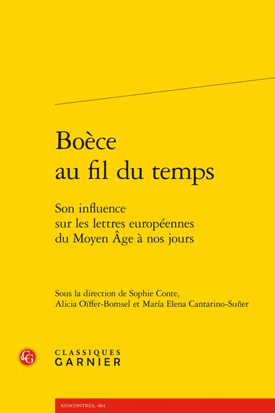 Boèce au fil du temps. Son influence sur les lettres européennes du Moyen Âge à nos jours - Table des matières