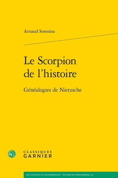 Le Scorpion de l'histoire. Généalogies de Nietzsche - [Introduction de la première partie]