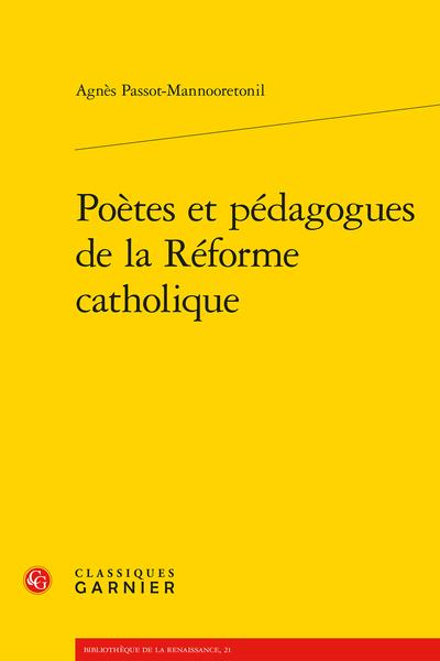 Poètes et pédagogues de la Réforme catholique