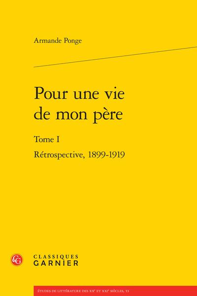 Pour une vie de mon père. Tome I. Rétrospective, 1899-1919 - Janvier 1917