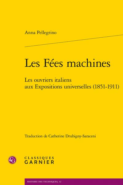 Les Fées machines. Les ouvriers italiens aux Expositions universelles (1851-1911)