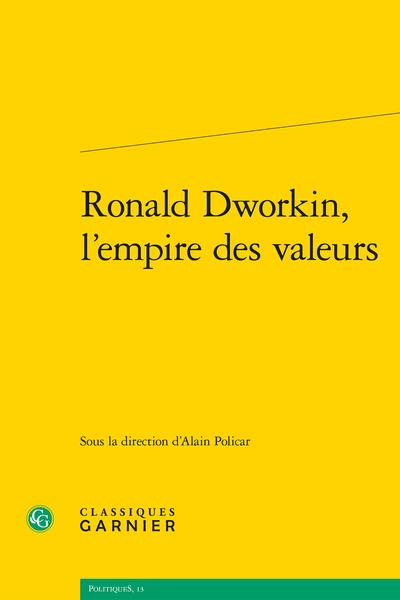 Ronald Dworkin, l'empire des valeurs