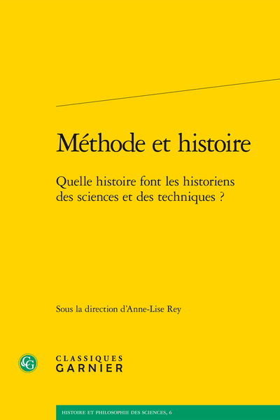 Méthode et histoire. Quelle histoire font les historiens des sciences et des techniques ? - Table des matières
