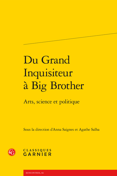 Du Grand Inquisiteur à Big Brother. Arts, science et politique