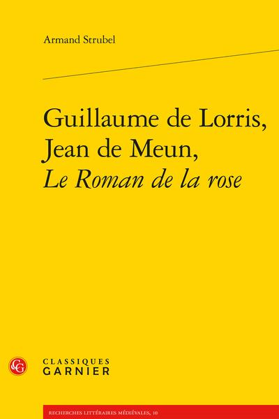 Guillaume de Lorris, Jean de Meun, Le Roman de la rose - Table des matières