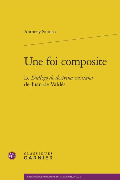 Une foi composite. Le Diálogo de doctrina cristiana de Juan de Valdés