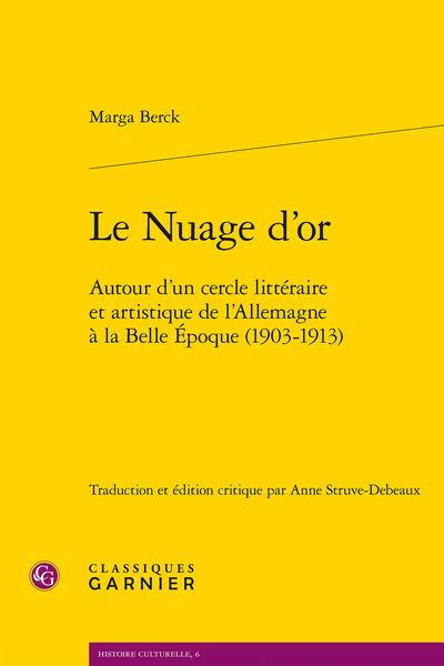 Le Nuage d'or. Autour d'un cercle littéraire et artistique de l'Allemagne à la Belle Époque (1903-1913)