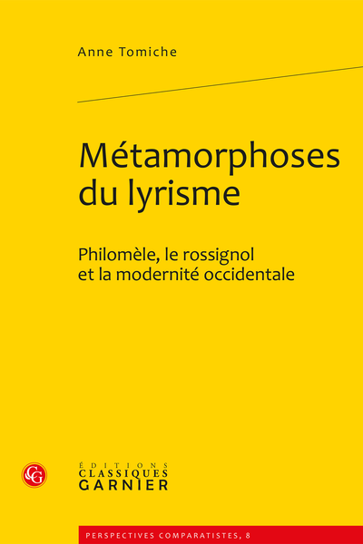 Métamorphoses du lyrisme. Philomèle, le rossignol et la modernité occidentale - Le topos romantique en question