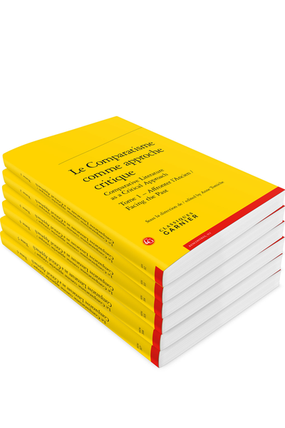 Le Comparatisme comme approche critique Comparative Literature as a Critical Approach. Tomes 1-6