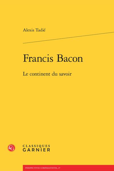 Francis Bacon. Le continent du savoir