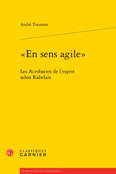 «En sens agile». Les Acrobaties de l'esprit selon Rabelais